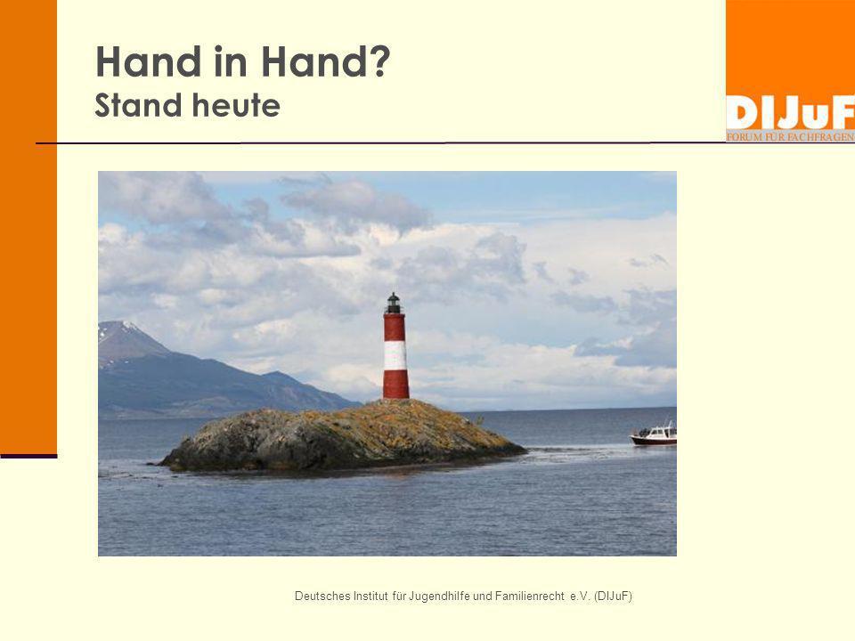 Deutsches Institut für Jugendhilfe und Familienrecht e.V. (DIJuF) Hand in Hand? Stand heute