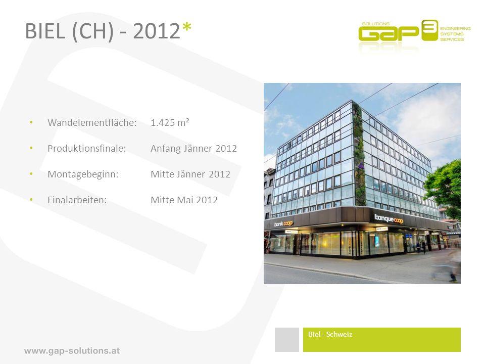 BIEL (CH) - 2012* Wandelementfläche:1.425 m² Produktionsfinale:Anfang Jänner 2012 Montagebeginn:Mitte Jänner 2012 Finalarbeiten:Mitte Mai 2012 Biel - Schweiz