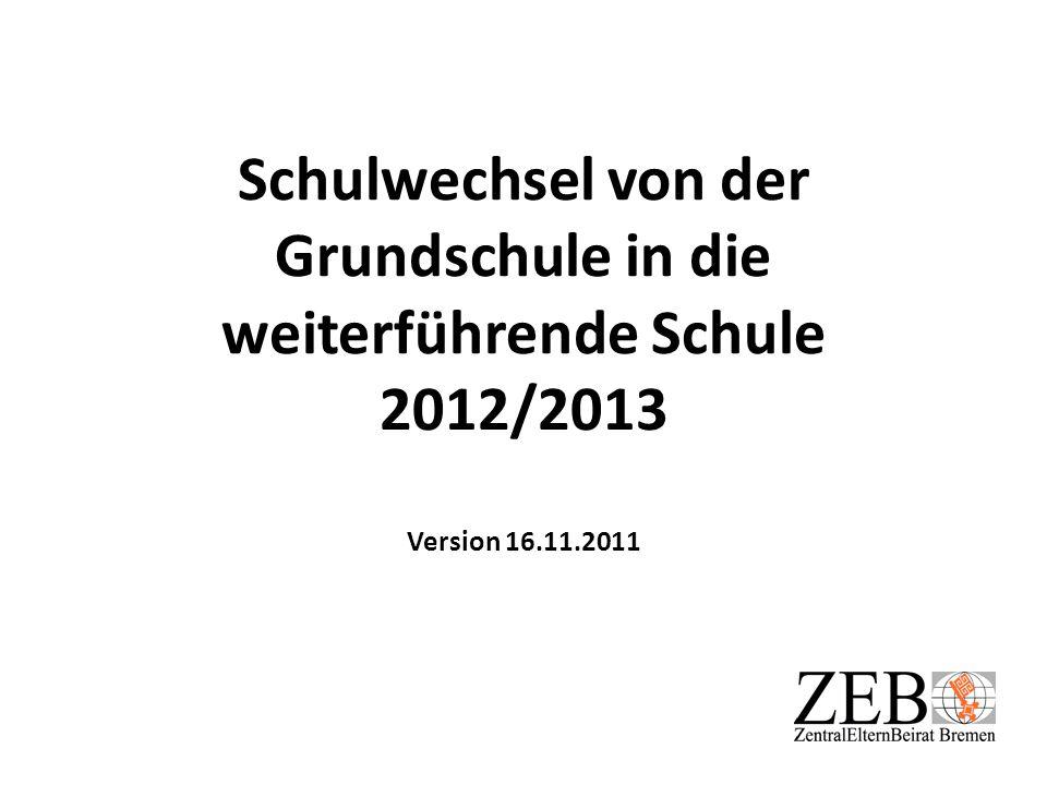 Schulwechsel von der Grundschule in die weiterführende Schule 2012/2013 Version 16.11.2011
