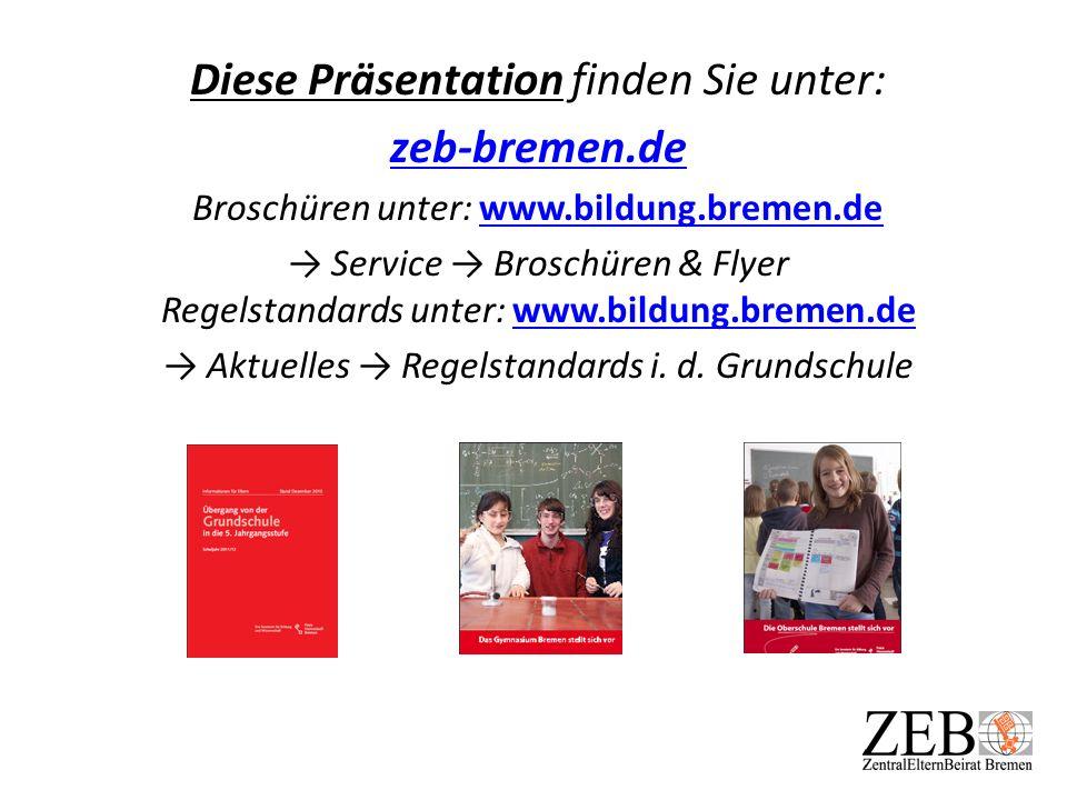 Diese Präsentation finden Sie unter: zeb-bremen.de Broschüren unter: www.bildung.bremen.dewww.bildung.bremen.de Service Broschüren & Flyer Regelstanda