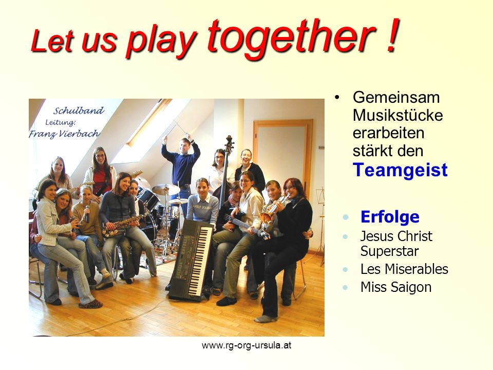 www.rg-org-ursula.at Let us play together .