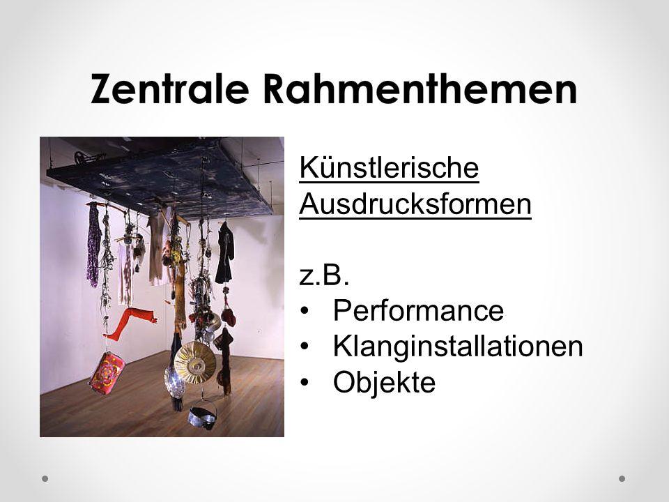 Künstlerische Ausdrucksformen z.B. Performance Klanginstallationen Objekte