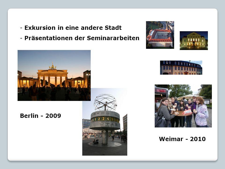 - Exkursion in eine andere Stadt - Präsentationen der Seminararbeiten Berlin - 2009 Weimar - 2010