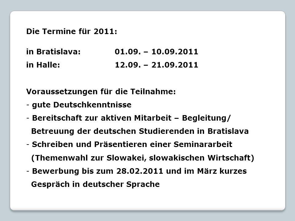 Die Termine für 2011: in Bratislava: 01.09. – 10.09.2011 in Halle:12.09.