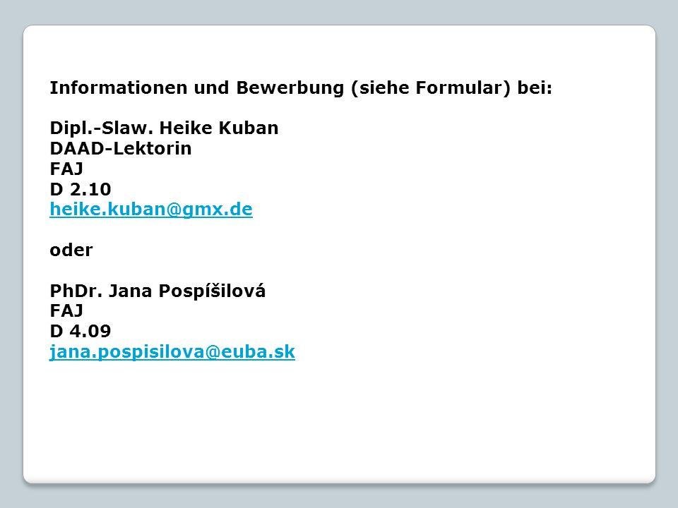 Informationen und Bewerbung (siehe Formular) bei: Dipl.-Slaw.
