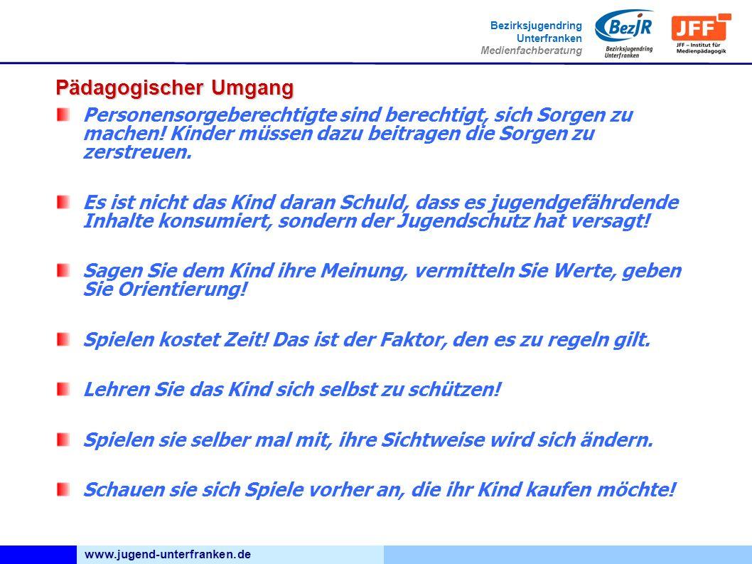www.jugend-unterfranken.de Bezirksjugendring Unterfranken Medienfachberatung Pädagogischer Umgang Personensorgeberechtigte sind berechtigt, sich Sorgen zu machen.