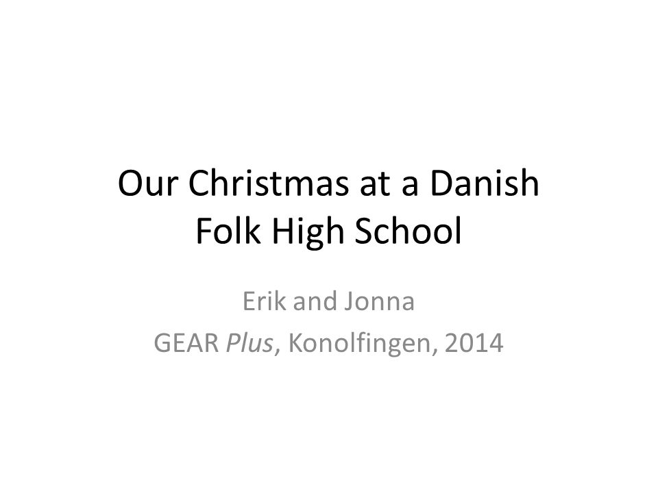 Our Christmas at a Danish Folk High School Erik and Jonna GEAR Plus, Konolfingen, 2014
