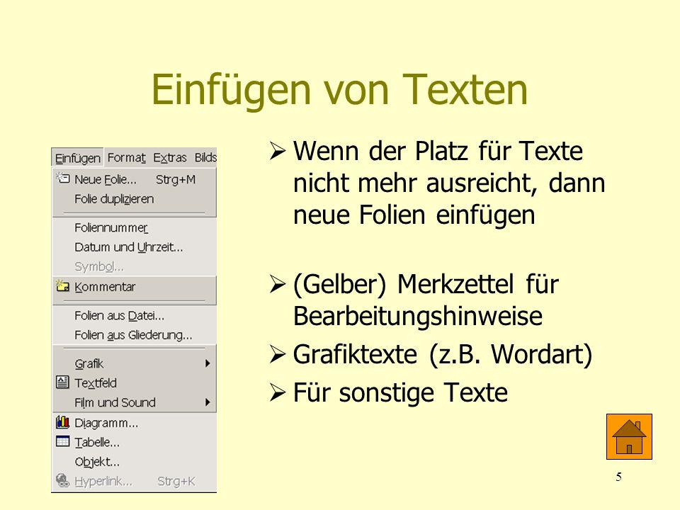 01.04.20045 Einfügen von Texten Wenn der Platz für Texte nicht mehr ausreicht, dann neue Folien einfügen (Gelber) Merkzettel für Bearbeitungshinweise
