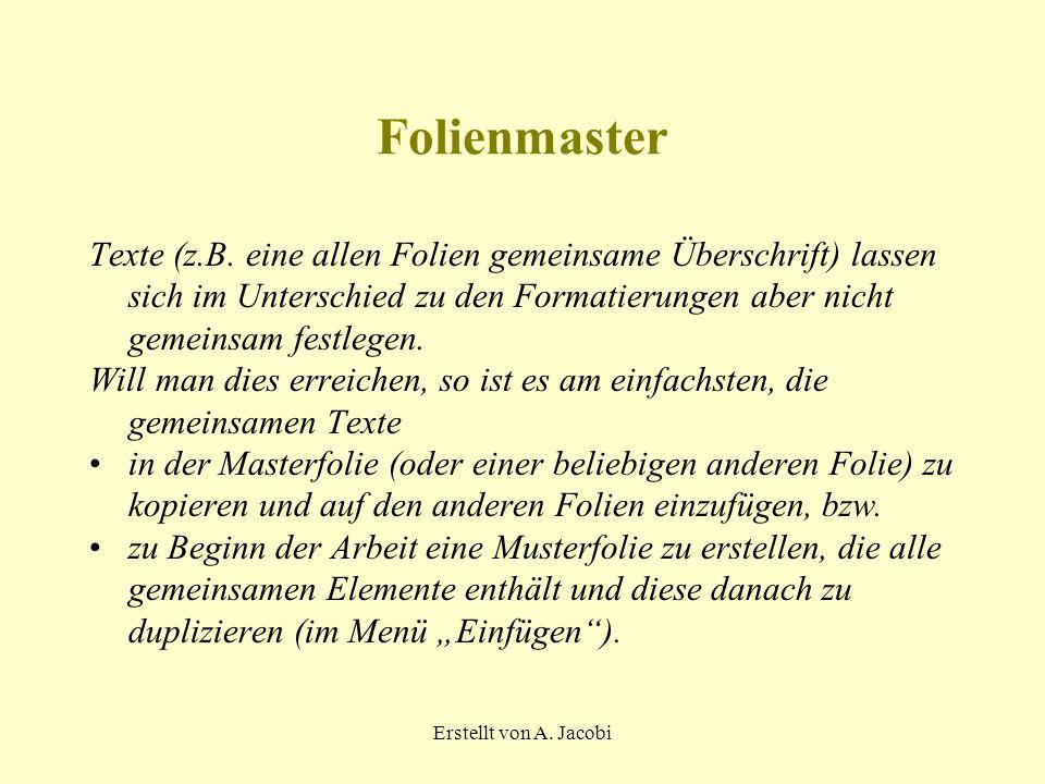 Erstellt von A. Jacobi Folienmaster Texte (z.B.