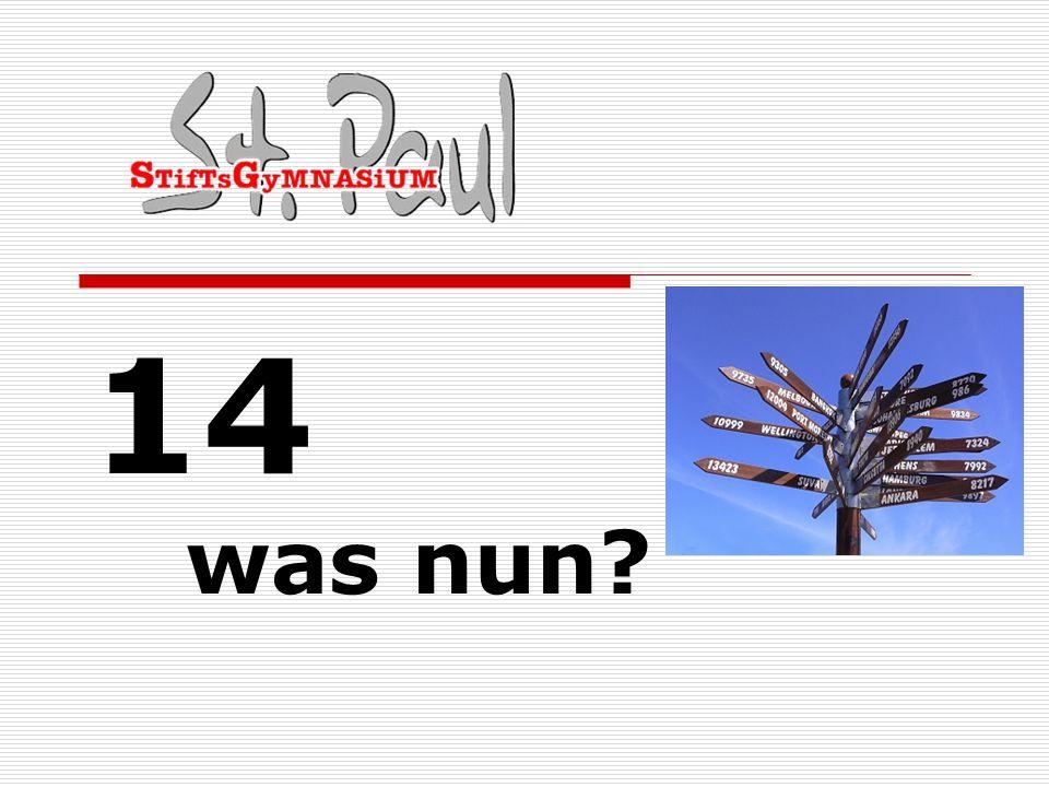14 was nun?
