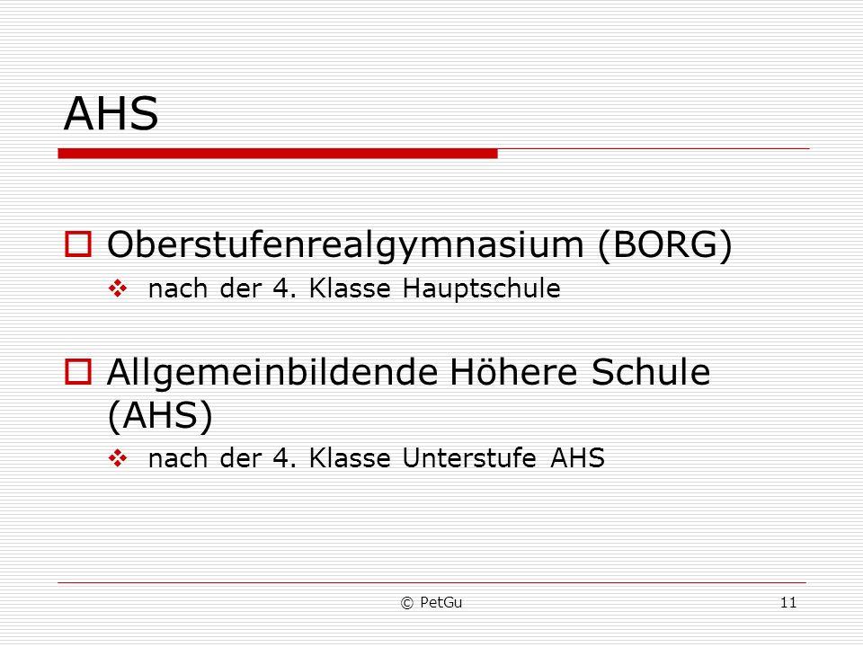 © PetGu11 AHS Oberstufenrealgymnasium (BORG) nach der 4. Klasse Hauptschule Allgemeinbildende Höhere Schule (AHS) nach der 4. Klasse Unterstufe AHS