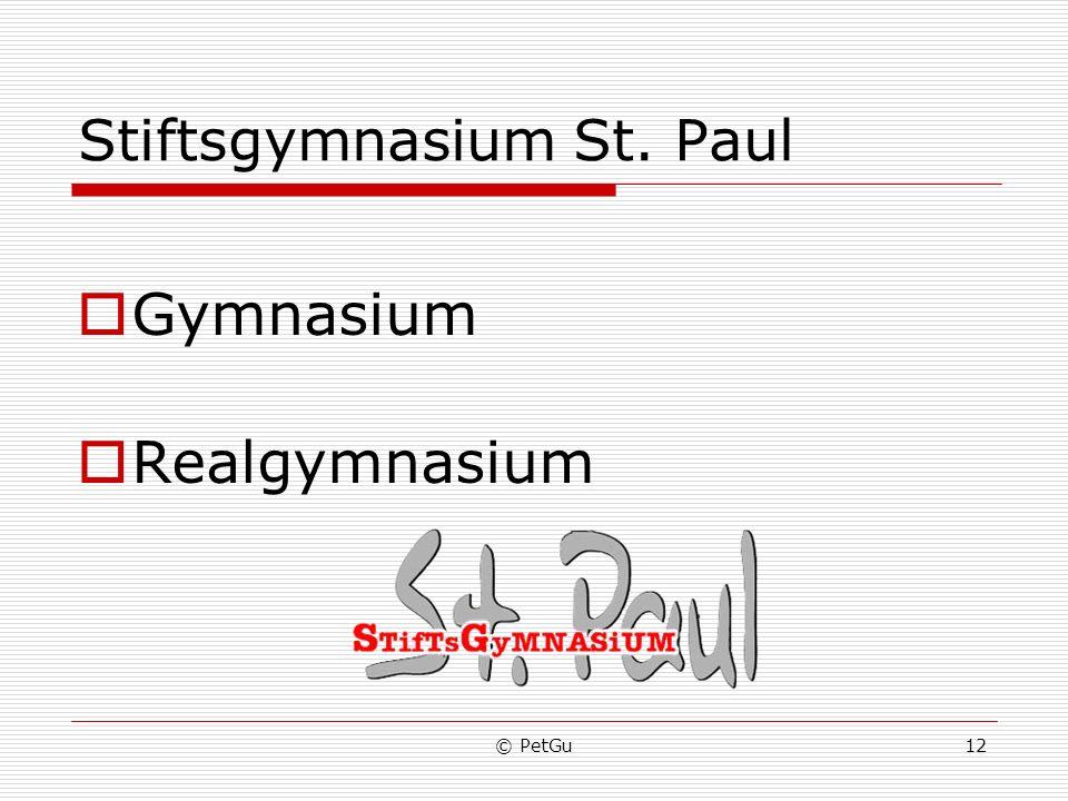© PetGu12 Stiftsgymnasium St. Paul Gymnasium Realgymnasium