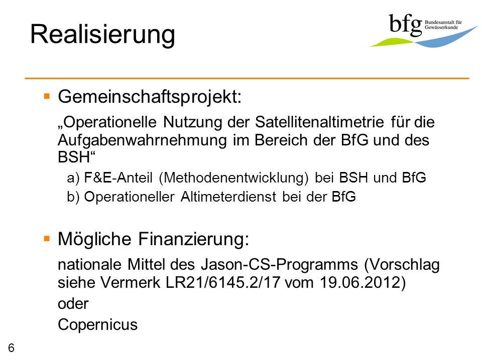 Realisierung Gemeinschaftsprojekt: Operationelle Nutzung der Satellitenaltimetrie für die Aufgabenwahrnehmung im Bereich der BfG und des BSH a) F&E-An