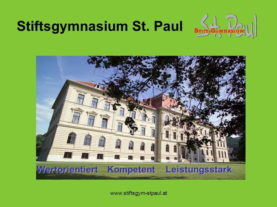 www.stiftsgym-stpaul.at Stiftsgymnasium St. Paul Wertorientiert Kompetent Leistungsstark
