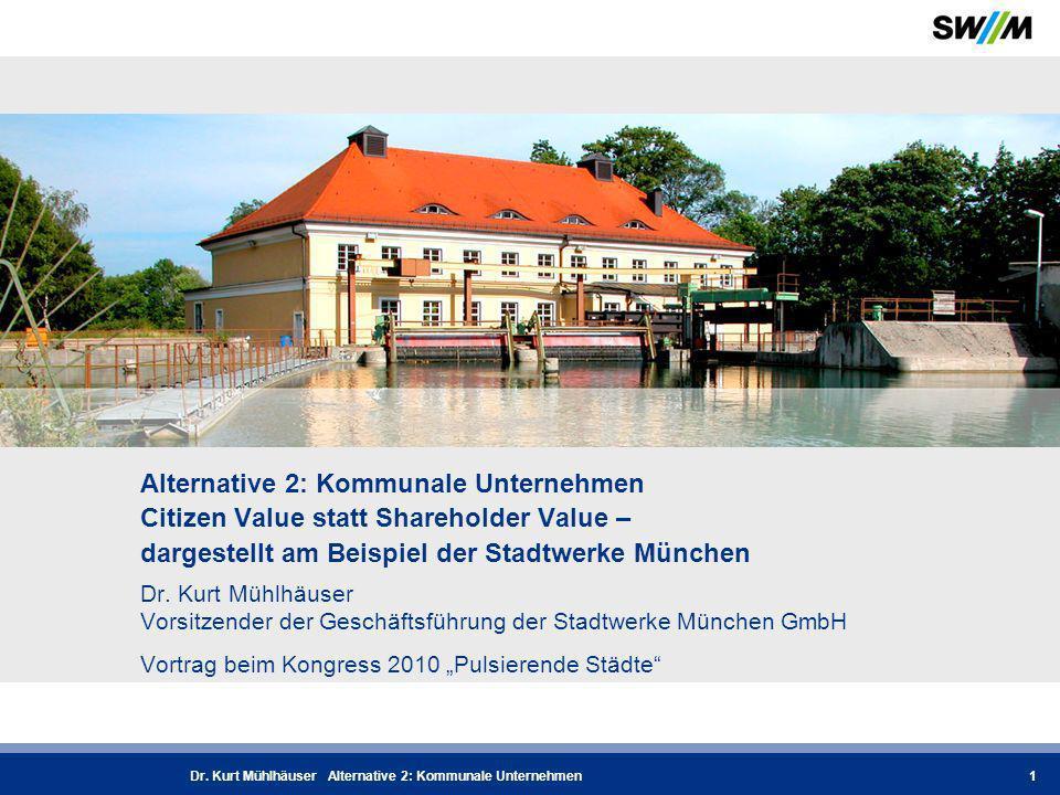04.11.2010Dr.Kurt Mühlhäuser Alternative 2: Kommunale Unternehmen2 Die Stadtwerke München...