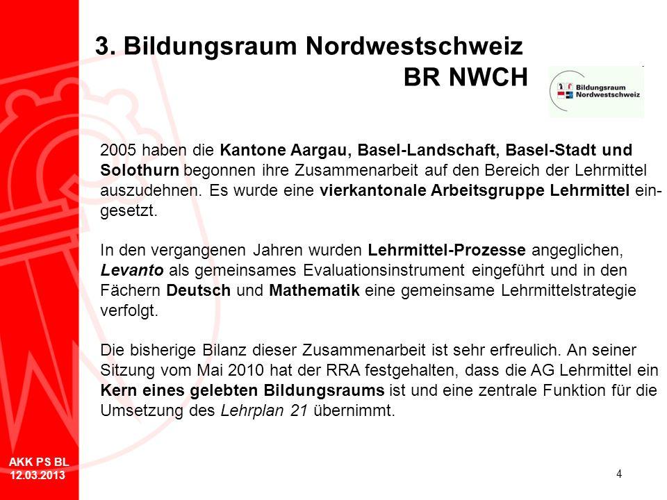 4 3. Bildungsraum Nordwestschweiz BR NWCH 2005 haben die Kantone Aargau, Basel-Landschaft, Basel-Stadt und Solothurn begonnen ihre Zusammenarbeit auf