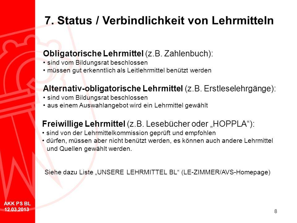 8 7. Status / Verbindlichkeit von Lehrmitteln Obligatorische Lehrmittel (z.B. Zahlenbuch): sind vom Bildungsrat beschlossen müssen gut erkenntlich als
