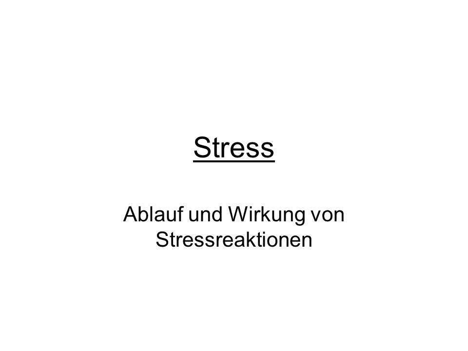 Stress Ablauf und Wirkung von Stressreaktionen