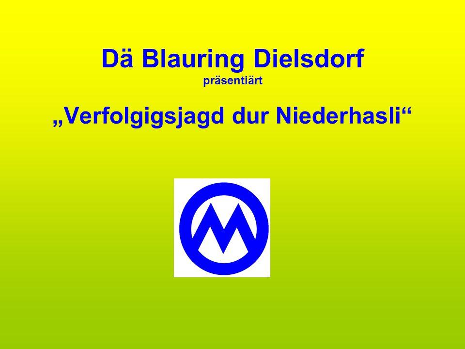 Dä Blauring Dielsdorf präsentiärt Verfolgigsjagd dur Niederhasli