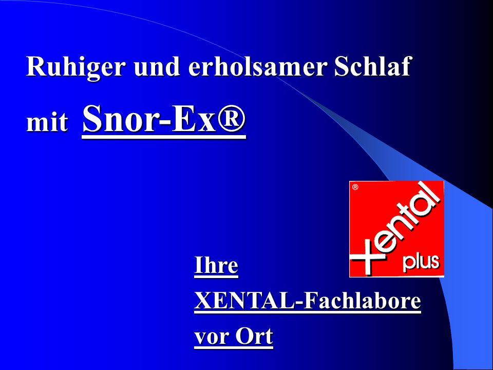 IhreXENTAL-Fachlabore vor Ort Ruhiger und erholsamer Schlaf mit Snor-Ex®