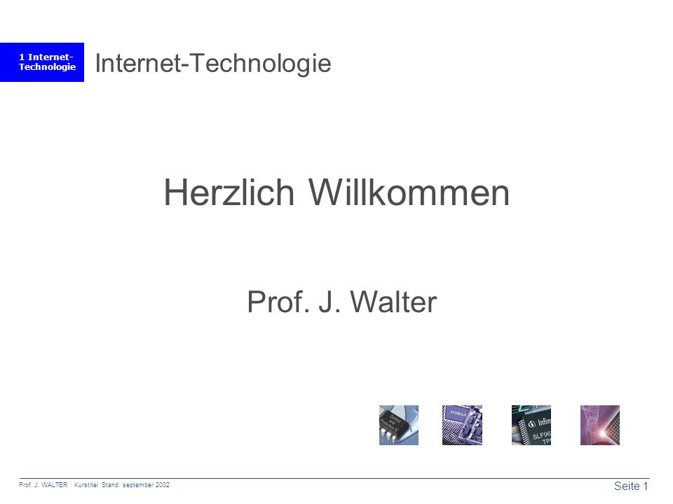 Seite 41 Prof. J. WALTER Kurstitel Stand: september 2002 1 Internet- Technologie OnlineBanking