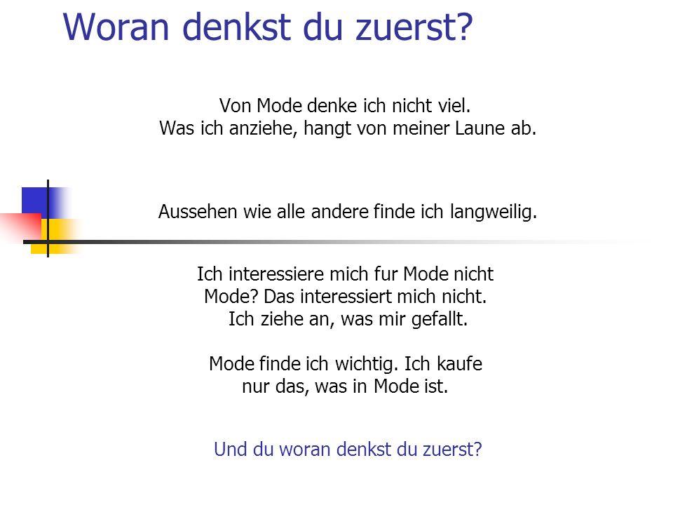 Welche Fragen passen zum Thema Mode 1.Was tragt man bei der Arbeit.