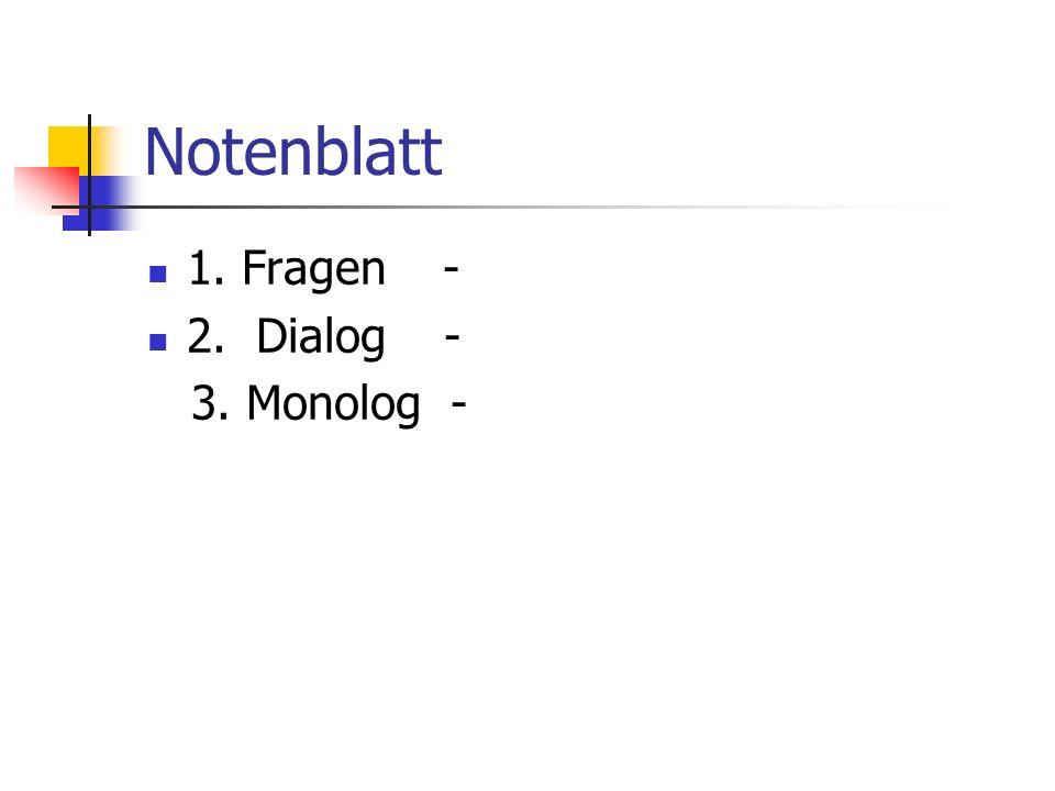 Notenblatt 1. Fragen - 2. Dialog - 3. Monolog -