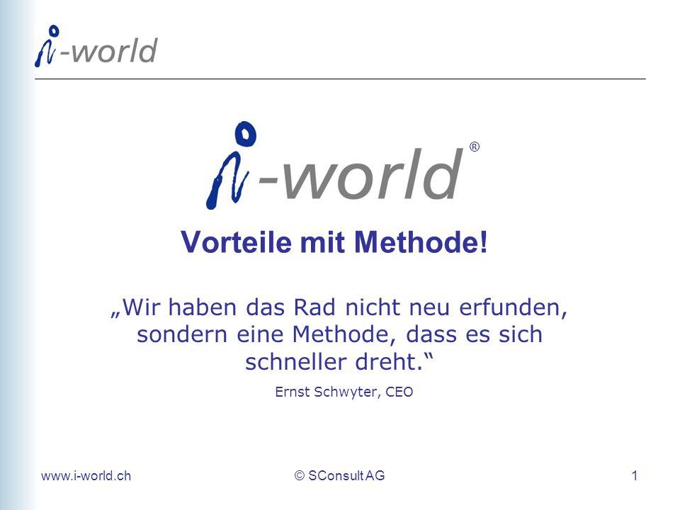 www.i-world.ch© SConsult AG 1 Vorteile mit Methode.