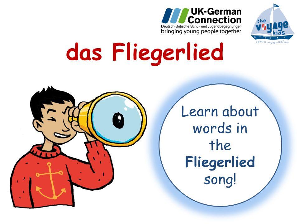 das Fliegerlied Learn about words in the Fliegerlied song!