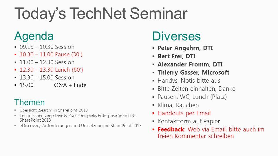 Todays TechNet Seminar Diverses Peter Angehrn, DTI Bert Frei, DTI Alexander Fromm, DTI Thierry Gasser, Microsoft Handys, Notis bitte aus Bitte Zeiten
