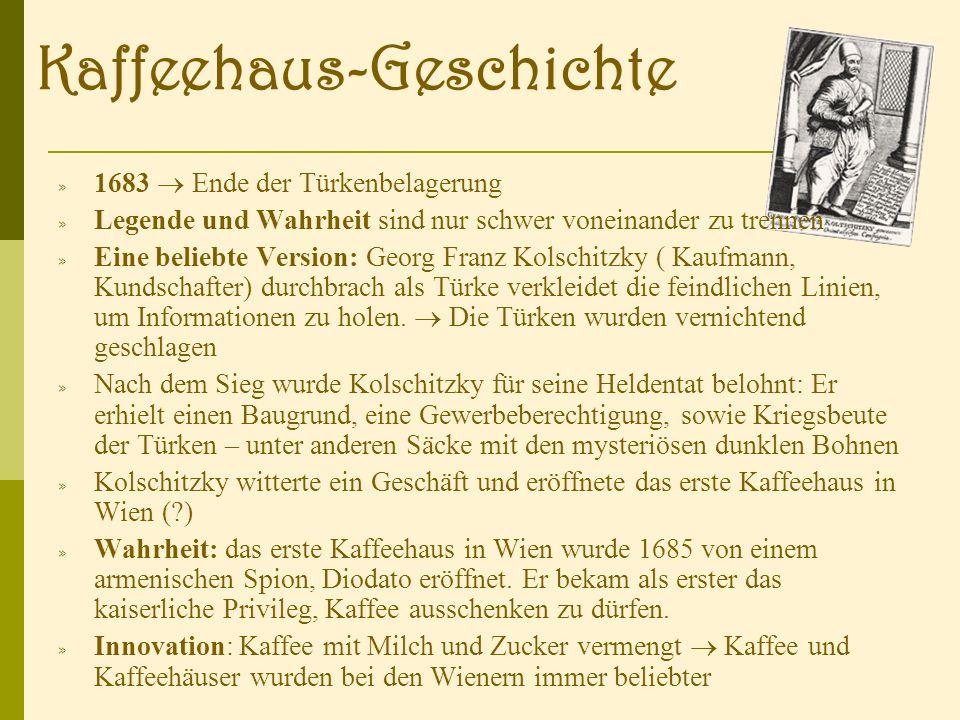 Kaffeehaus-Geschichte » 1683 Ende der Türkenbelagerung » Legende und Wahrheit sind nur schwer voneinander zu trennen » Eine beliebte Version: Georg Franz Kolschitzky ( Kaufmann, Kundschafter) durchbrach als Türke verkleidet die feindlichen Linien, um Informationen zu holen.