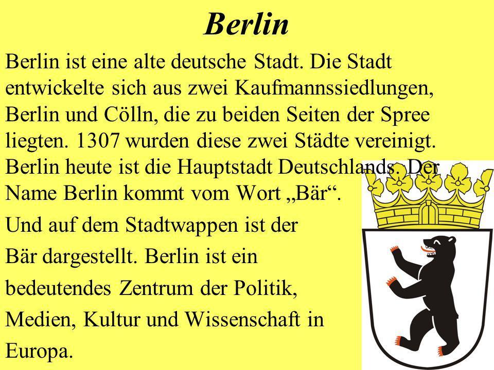 Berlin ist eine alte deutsche Stadt. Die Stadt entwickelte sich aus zwei Kaufmannssiedlungen, Berlin und Cölln, die zu beiden Seiten der Spree liegten