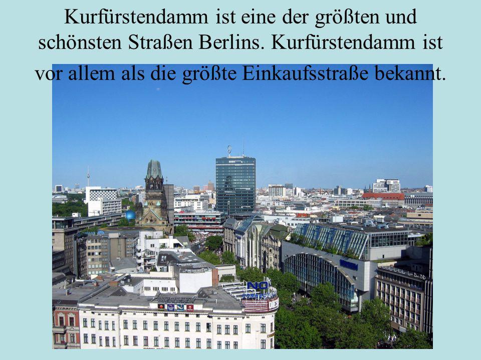 Kurfürstendamm ist eine der größten und schönsten Straßen Berlins. Kurfürstendamm ist vor allem als die größte Einkaufsstraße bekannt.