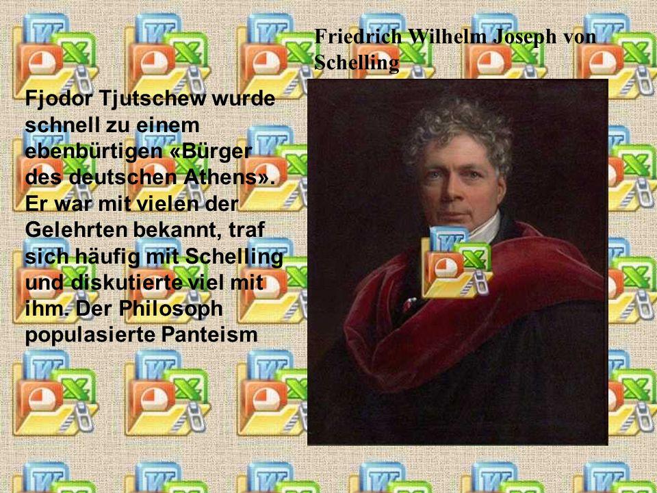Fjodor Tjutschew wurde schnell zu einem ebenbürtigen «Bürger des deutschen Athens». Er war mit vielen der Gelehrten bekannt, traf sich häufig mit Sche