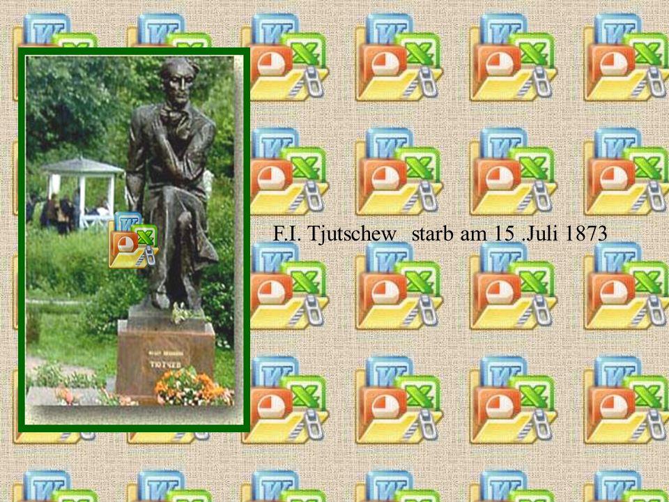 F.I. Tjutschew starb am 15.Juli 1873