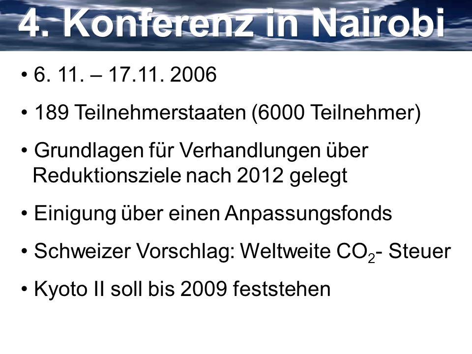 6. 11. – 17.11. 2006 189 Teilnehmerstaaten (6000 Teilnehmer) Grundlagen für Verhandlungen über Reduktionsziele nach 2012 gelegt Einigung über einen An
