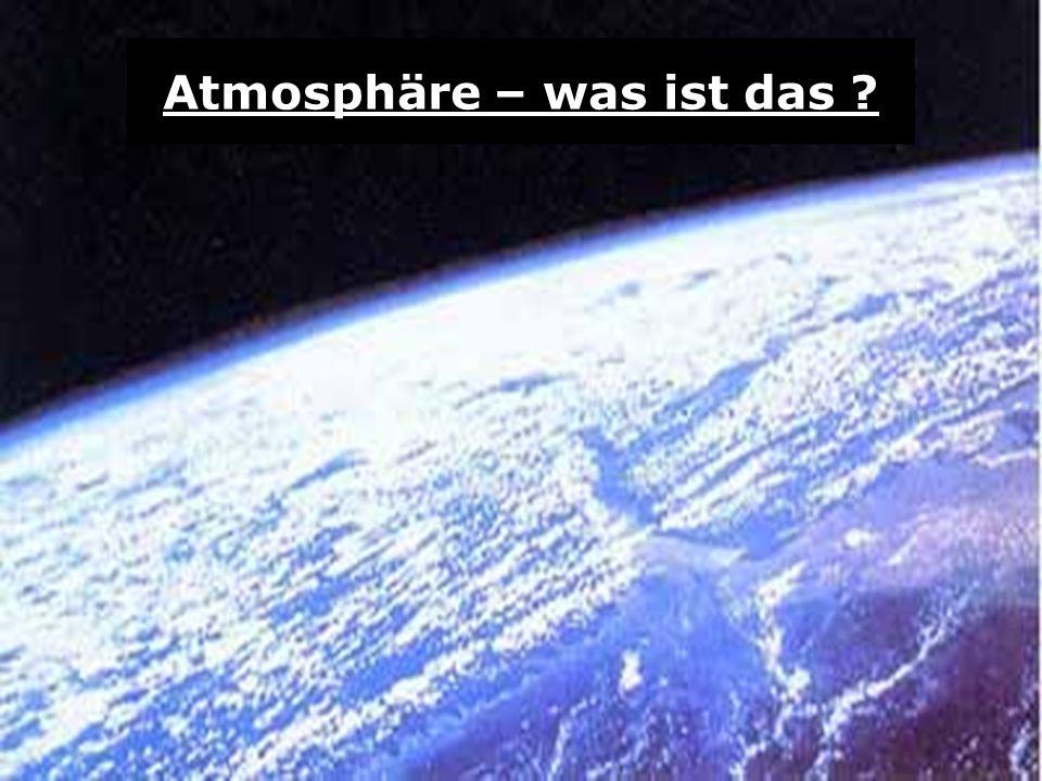 Atmosphäre – was ist das ?