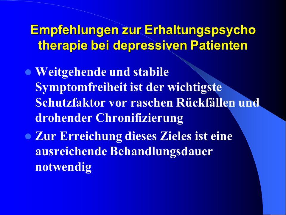 Empfehlungen zur Erhaltungspsycho therapie bei depressiven Patienten Weitgehende und stabile Symptomfreiheit ist der wichtigste Schutzfaktor vor rasch