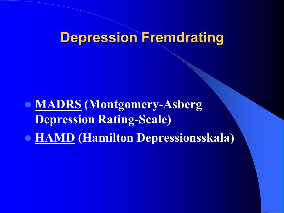 Depression Fremdrating MADRS (Montgomery-Asberg Depression Rating-Scale) HAMD (Hamilton Depressionsskala)