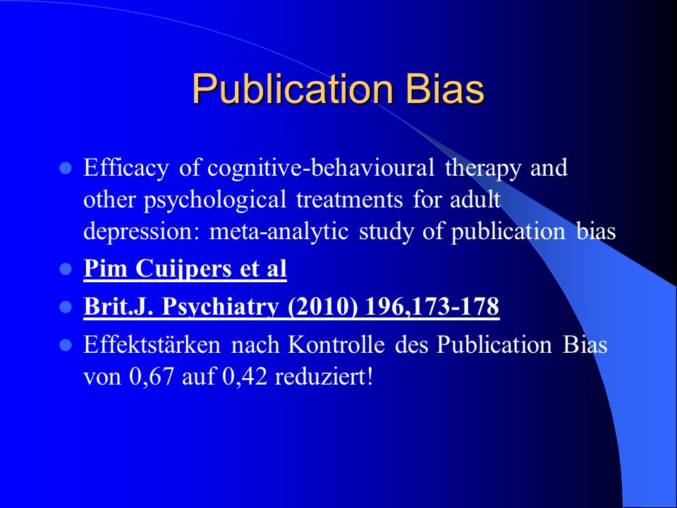 Publication Bias Efficacy of cognitive-behavioural therapy and other psychological treatments for adult depression: meta-analytic study of publication