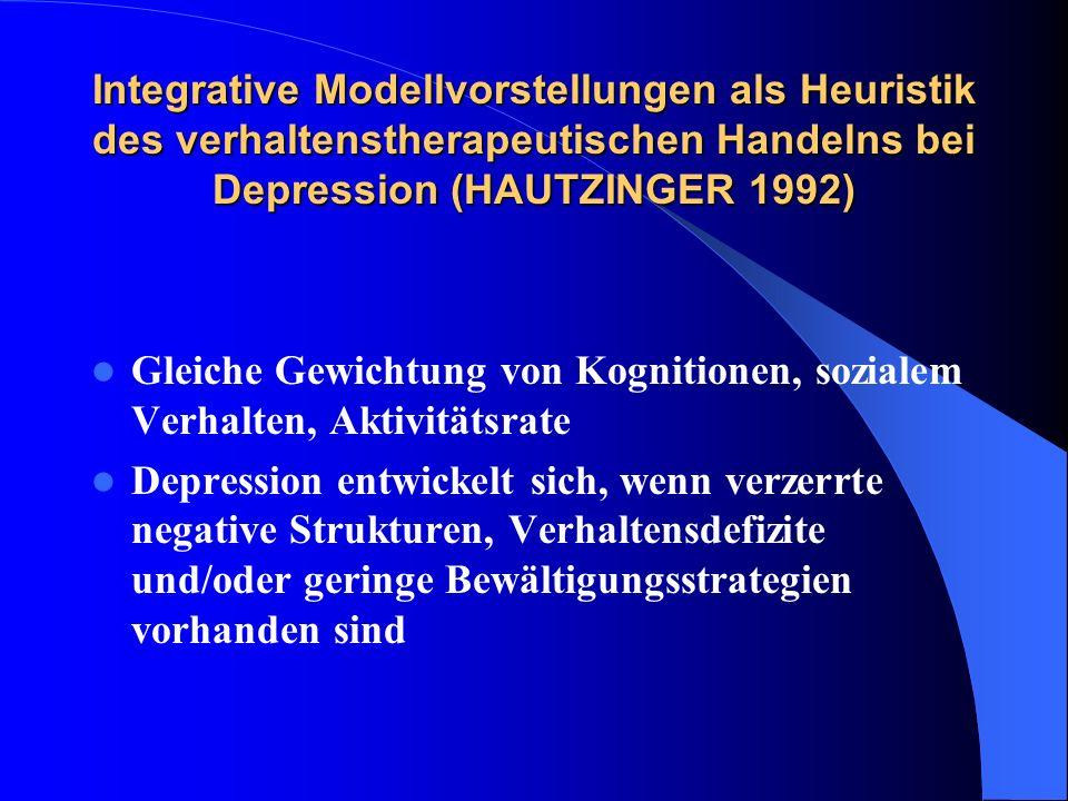 Integrative Modellvorstellungen als Heuristik des verhaltenstherapeutischen Handelns bei Depression (HAUTZINGER 1992) Gleiche Gewichtung von Kognition