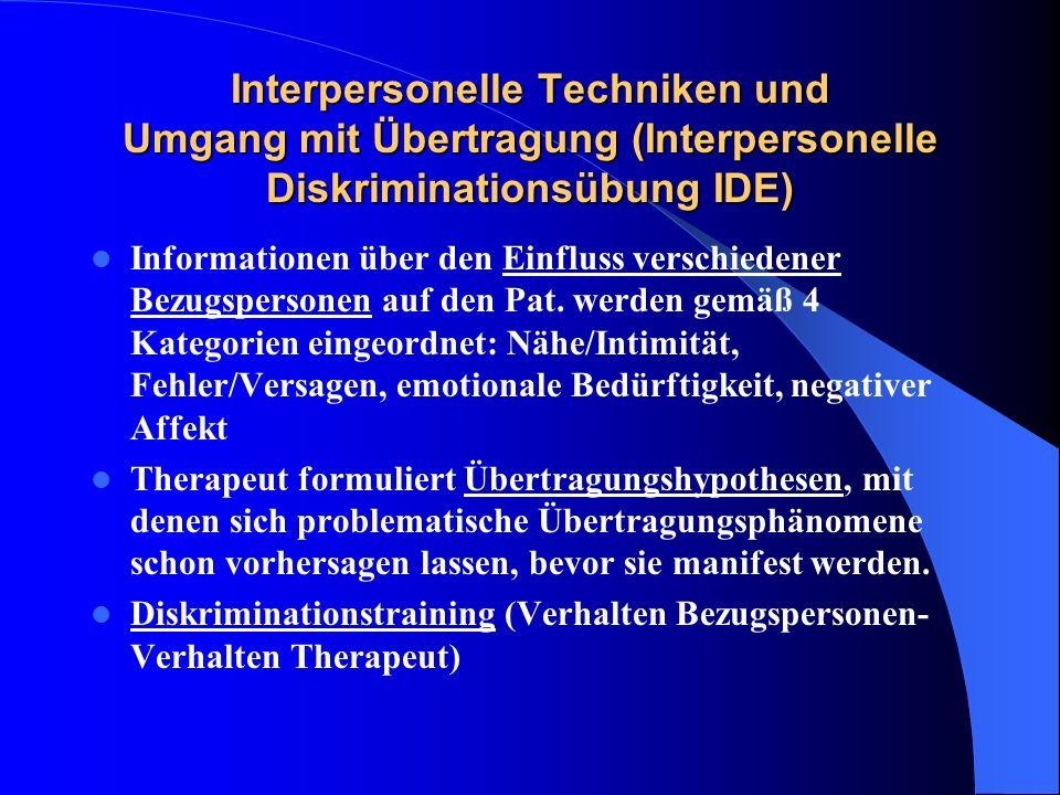 Interpersonelle Techniken und Umgang mit Übertragung (Interpersonelle Diskriminationsübung IDE) Informationen über den Einfluss verschiedener Bezugspe