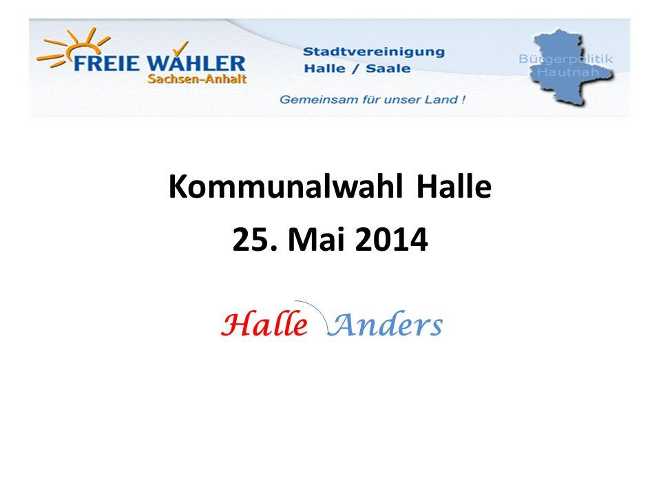 Kommunalwahl Halle 25. Mai 2014 Halle Anders