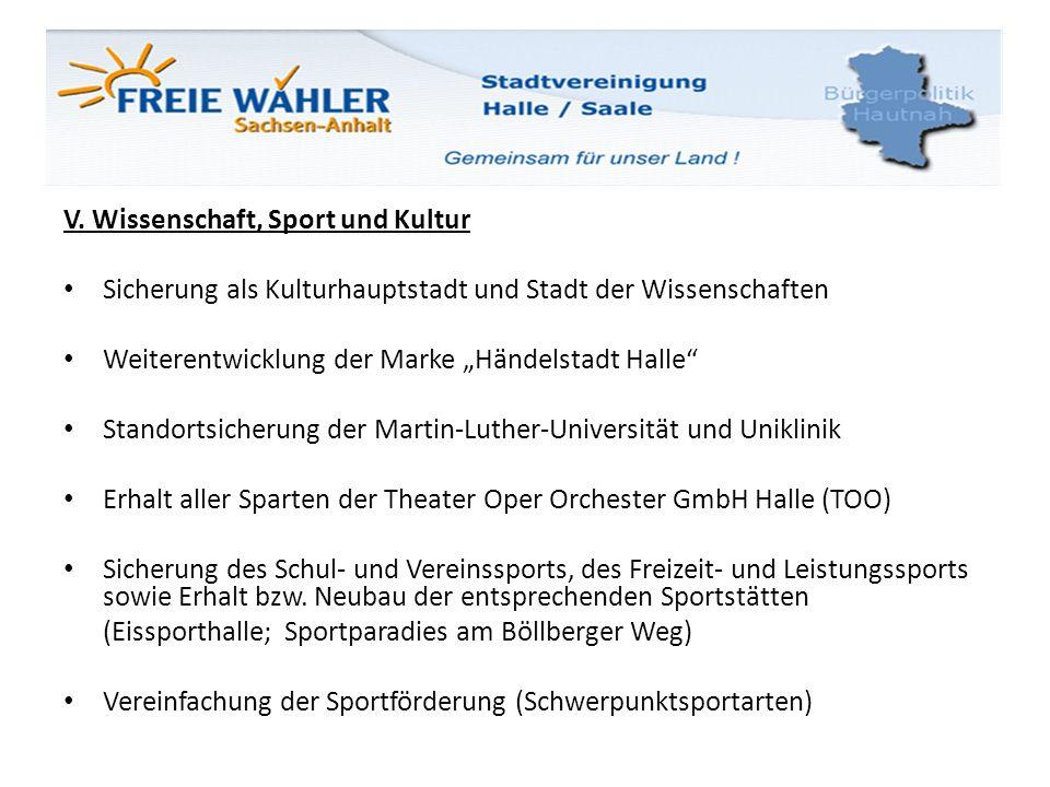 V. Wissenschaft, Sport und Kultur Sicherung als Kulturhauptstadt und Stadt der Wissenschaften Weiterentwicklung der Marke Händelstadt Halle Standortsi