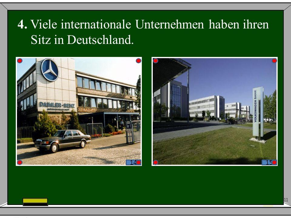 11 4. Viele internationale Unternehmen haben ihren Sitz in Deutschland. 1415