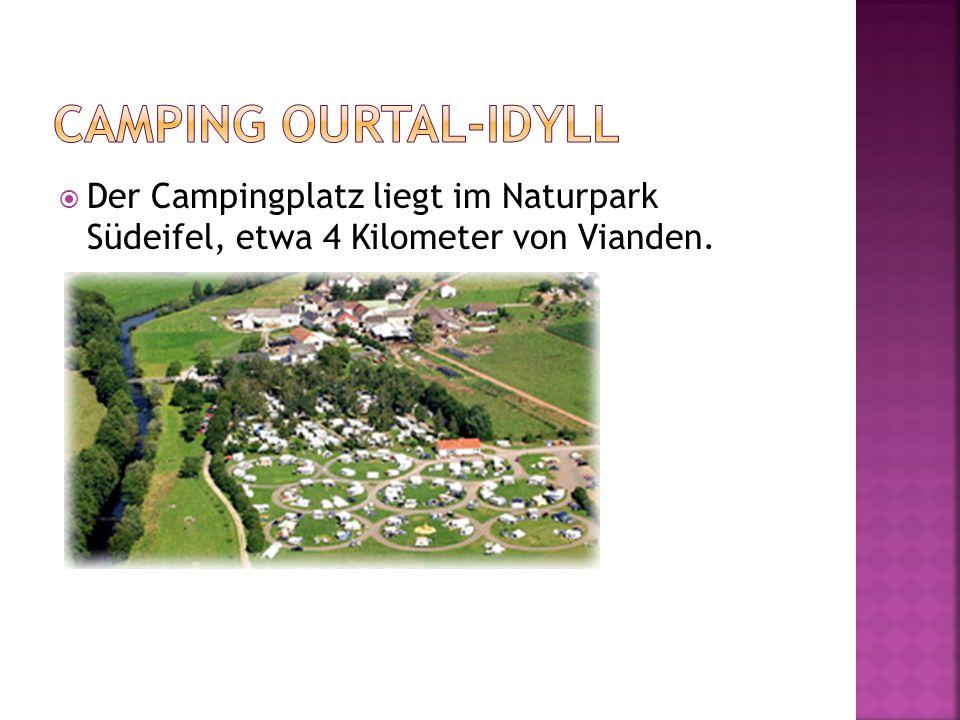 Der Campingplatz liegt im Naturpark Südeifel, etwa 4 Kilometer von Vianden.