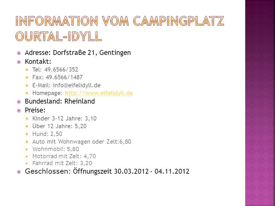 Adresse: Dorfstraβe 21, Gentingen Kontakt: Tel: 49.6566/352 Fax: 49.6566/1487 E-Mail: info@eifelidyll.de Homepage: http://www.eifelidyll.dehttp://www.