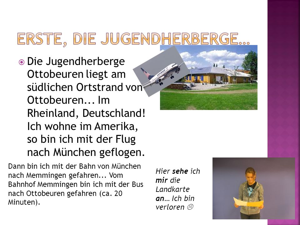 Die Jugendherberge Ottobeuren liegt am südlichen Ortstrand von Ottobeuren... Im Rheinland, Deutschland! Ich wohne im Amerika, so bin ich mit der Flug