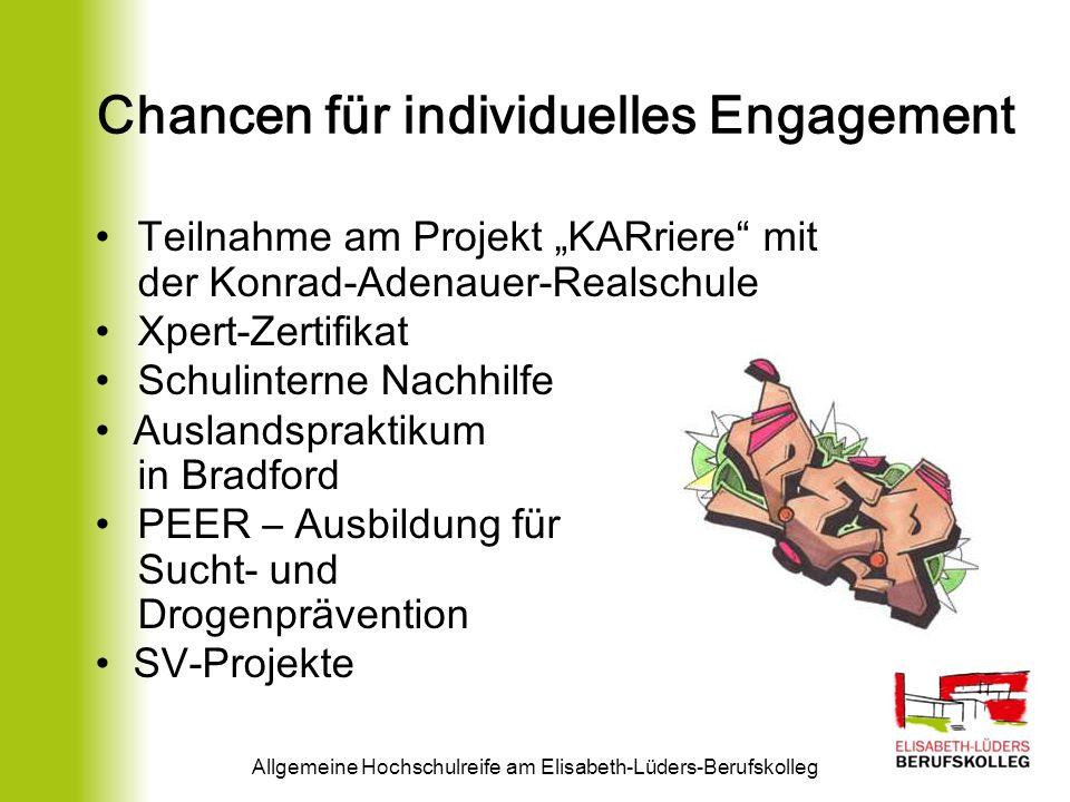 Chancen für individuelles Engagement Allgemeine Hochschulreife am Elisabeth-Lüders-Berufskolleg Teilnahme am Projekt KARriere mit der Konrad-Adenauer-