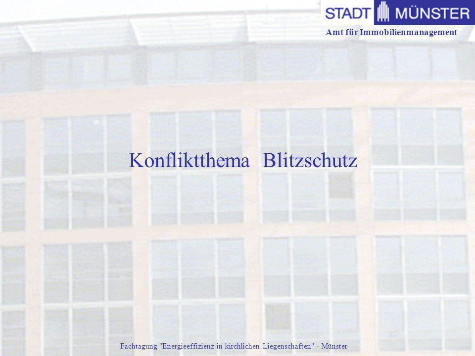 Amt für Immobilienmanagement Fachtagung Energieeffizienz in kirchlichen Liegenschaften - Münster Konfliktthema Blitzschutz